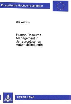 Human Resource Management in der europäischen Automobilindustrie von Wilkens,  Uta
