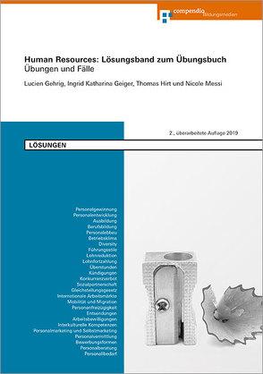 Human Resources: Lösungsband zum Übungsbuch von Gehrig,  Lucien, Geiger,  Ingrid Katharina, Hirt,  Thomas, Messi,  Nicole