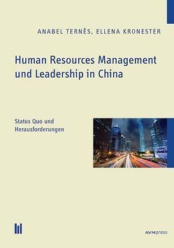 Human Resources Management und Leadership in China von Kronester,  Ellena, Ternès,  Anabel