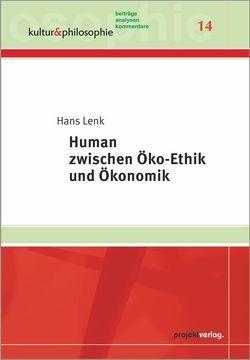 Human zwischen Öko-Ethik und Ökonomik von Lenk,  Hans