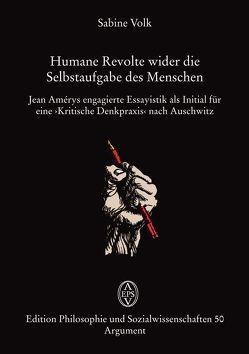 Humane Revolte wider die Selbstaufgabe des Menschen von Volk,  Sabine