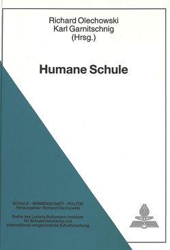 Humane Schule von Garnitschnig,  Karl, Olechowski,  Richard