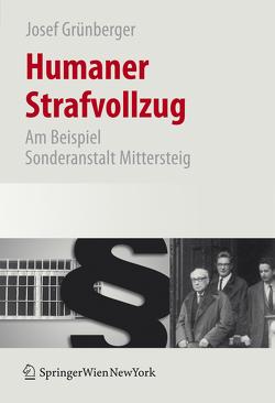 Humaner Strafvollzug von Grünberger,  Josef