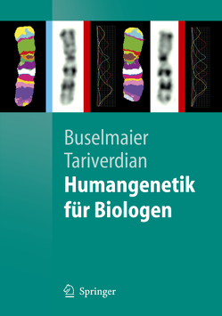 Humangenetik für Biologen von Buselmaier,  Werner, Tariverdian,  Gholamali