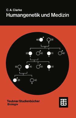 Humangenetik und Medizin von Clarke,  Cyril Astley