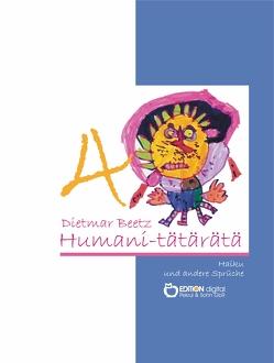 HUMANI-TÄTÄRÄTÄ von Beetz,  Dietmar