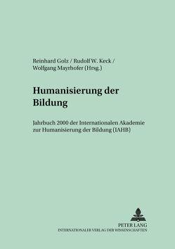 Humanisierung der Bildung- Jahrbuch 2000 von Golz,  Reinhard, Keck,  Rudolph W., Mayrhofer,  Wolfgang