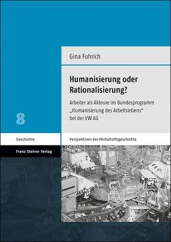 Humanisierung oder Rationalisierung? von Fuhrich,  Gina