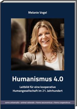 Humanismus 4.0 von Vogel,  Melanie