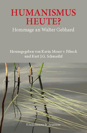 Humanismus heute? von Moser von Filseck,  Karin, Schmailzl,  Kurt J. G.