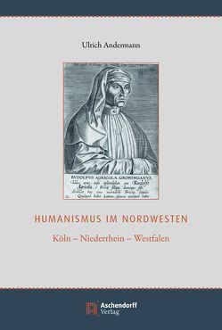 Humanismus im Nordwesten von Andermann,  Ulrich