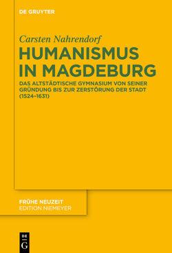 Humanismus in Magdeburg von Nahrendorf,  Carsten
