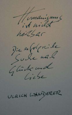 Humanismus ist nicht heilbar von Wanderer,  Ulrich