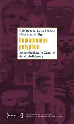 Humanismus polyphon von Bendels,  Katja, Rebane,  Gala, Riedler,  Nina