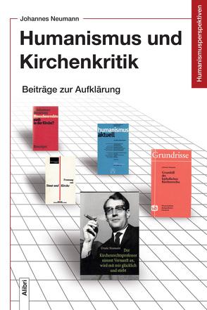 Humanismus und Kirchenkritik von Groschopp,  Horst, Neumann,  Johannes, Neumann,  Ursula