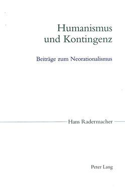 Humanismus und Kontingenz von Radermacher,  Hans
