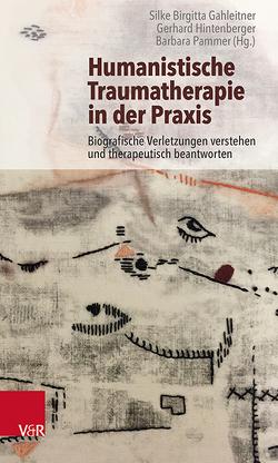 Humanistische Traumatherapie in der Praxis von Gahleitner,  Silke Birgitta, Hintenberger,  Gerhard, Pammer,  Barbara