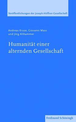 Humanität einer alternden Gesellschaft von Althammer,  Jörg, Kruse,  Andreas, Maio M.A.,  Giovanni, Münch,  Werner, Roos,  Lothar, Spieker,  Manfred