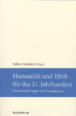 Humanität und Ethik für das 21. Jahrhundert von Reinalter,  Helmut