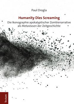 Humanity Dies Screaming von Drogla,  Paul