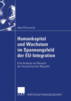 Humankapital und Wachstum im Spannungsfeld der EU-Integration von Plünnecke,  Axel