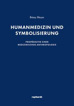 Humanmedizin und Symbolisierung von Meyer,  Rémy