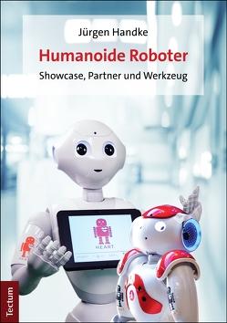 Humanoide Roboter von Handke,  Jürgen