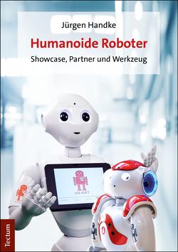 Humanoide Roboter in der Bildung von Handke,  Jürgen, Weber,  Katharina