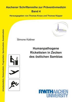 Humanpathogene Rickettsien in Zecken des östlichen Sambias von Kattner,  Simone