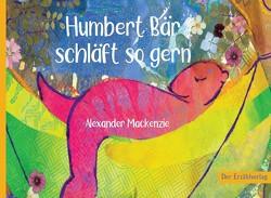 Humbert Bär schläft so gern von Mackenzie,  Alexander, Sauber,  Micaela