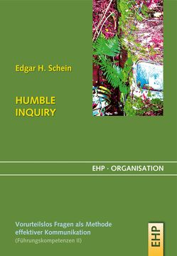 HUMBLE INQUIRY von Schein,  Edgar H.