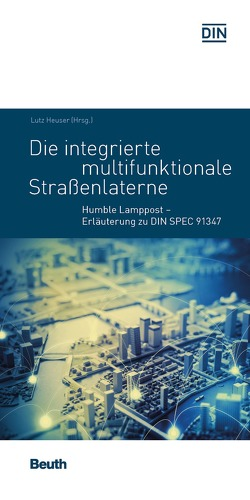 Die integrierte multifunktionale Straßenlaterne von Heuser,  Lutz, Kappenstein,  Bernd, Schonowski,  Joachim, Weiß,  Matthias