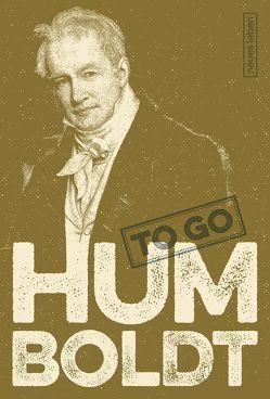 HUMBOLDT to go von Hellbach,  Beate, von Humboldt,  Alexander