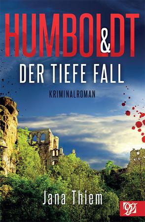Humboldt und der tiefe Fall von Thiem,  Jana