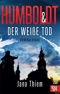 Humboldt und der weiße Tod von Thiem,  Jana