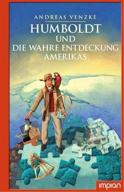 Humboldt und die wahre Entdeckung Amerikas von Puth,  Klaus, Venzke,  Andreas
