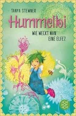 Hummelbi – Wie weckt man eine Elfe? von Jessler,  Nadine, Stewner,  Tanya