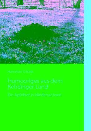 Humooriges aus dem Kehdinger Land von Schlote,  Hannelore