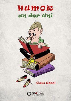Humor an der Uni von Göbel,  Claus