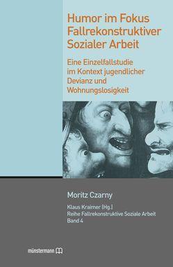 Humor im Fokus fallrekonstruktiver Sozialer Arbeit von Czarny,  Moritz, Kraimer,  Klaus