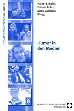 Humor in den Medien von Gerhards,  Maria, Klingler,  Walter, Roters,  Gunnar