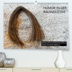 Humor in der Bauindustrie (Premium, hochwertiger DIN A2 Wandkalender 2020, Kunstdruck in Hochglanz) von Molnar,  Peter