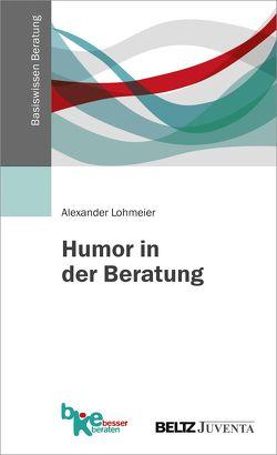 Humor in der Beratung von Lohmeier,  Alexander
