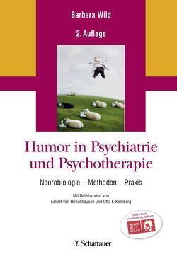 Humor in Psychiatrie und Psychotherapie von Kernberg,  Otto F., von Hirschhausen,  Eckart, Wild,  Barbara