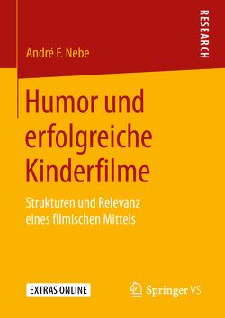 Humor und erfolgreiche Kinderfilme von Nebe,  André F.