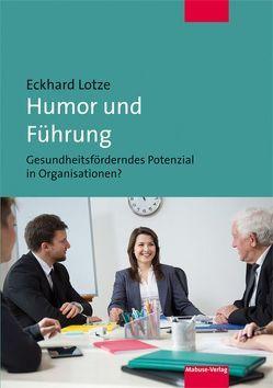 Humor und Führung von Lotze,  Eckhard