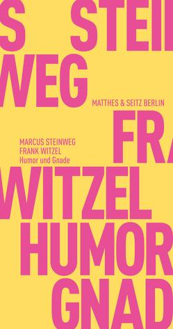 Humor und Gnade von Steinweg,  Marcus, Witzel,  Frank
