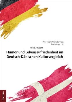 Humor und Lebenszufriedenheit im Deutsch-Dänischen Kulturvergleich von Jessen,  Rike