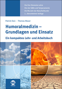 Humoralmedizin – Grundlagen und Einsatz von Moser,  Thomas, Seiz,  Patrick