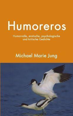 Humoreros von Jung,  Michael Marie